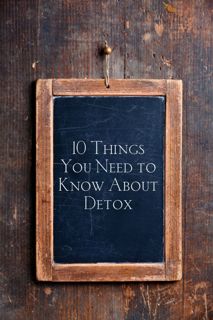 10 Things I Tell Anyone Who Wants to Detox - Deliciously Organic