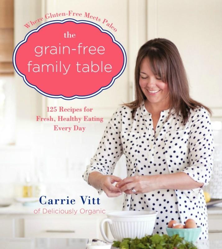 The Grain-Free Family Table Cookbook | DeliciouslyOrganic.net (Grain-Free, Paleo, Gluten-Free, Dairy-Free)