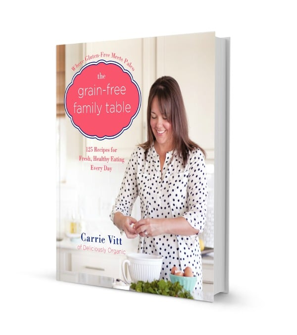 The Grain-Free Family Table Cookbook