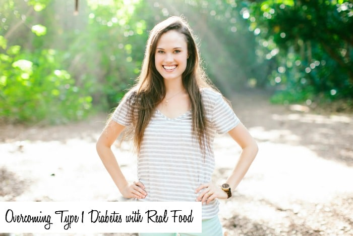 Overcoming Type 1 Diabetes with Real Food | DeliciouslyOrganic.net #grainfree #paleo