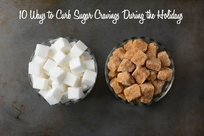 10 Ways to Curb Sugar Cravings During the Holidays via DeliciouslyOrganic.net