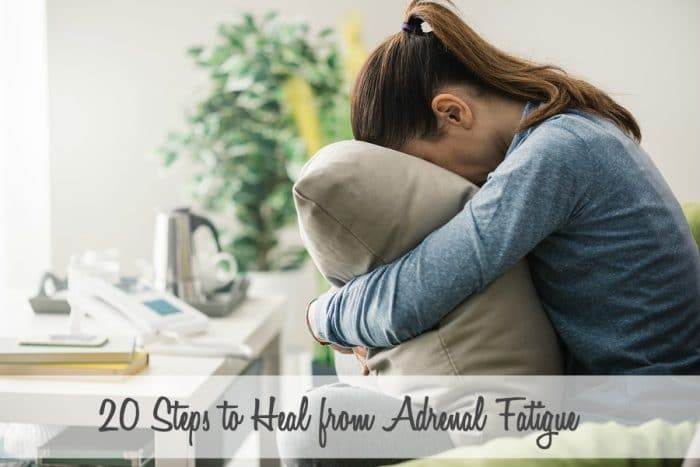 20 Steps to Heal From Adrenal Fatigue Naturally