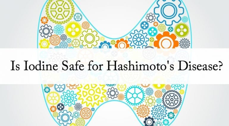 Is Iodine Safe for Hashimoto's Disease?