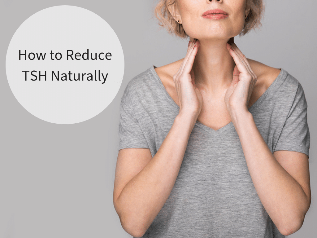How to Reduce TSH Naturally - Deliciously Organic