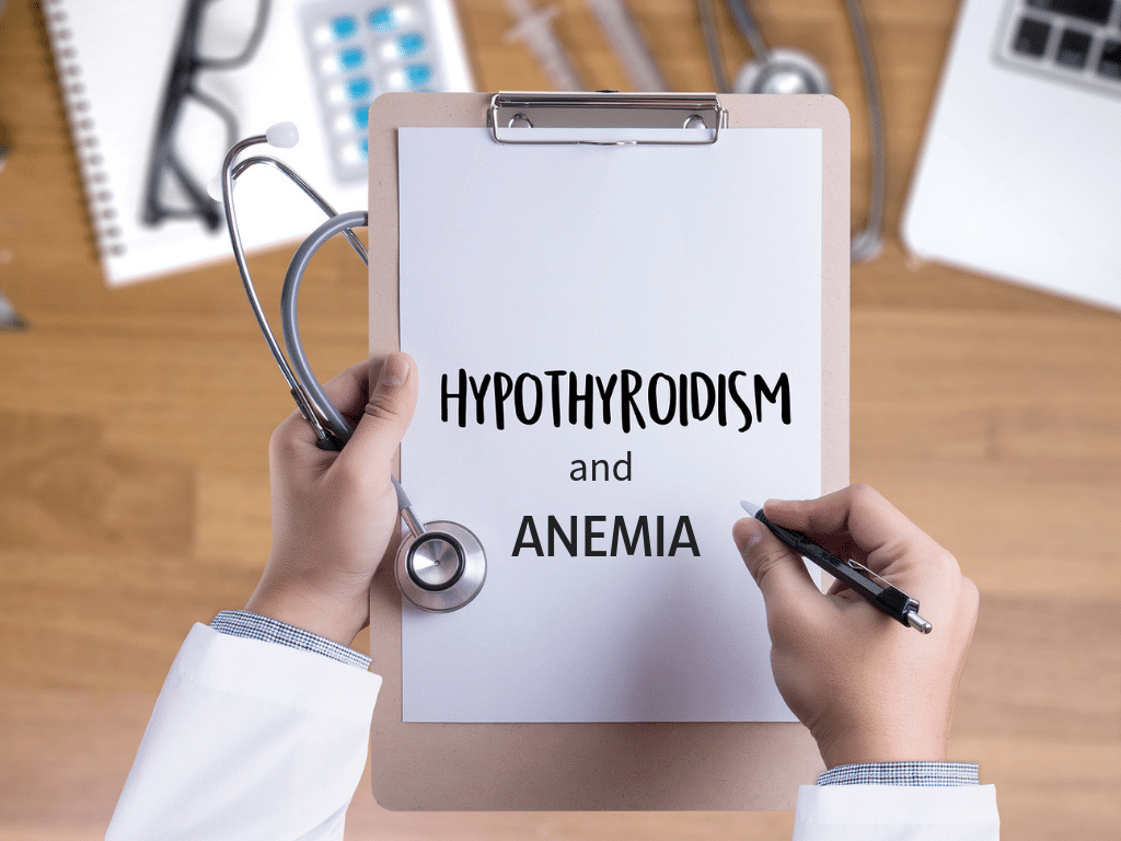 Anemia and Hypothyroidism: How Anemia Can Cause Hypothyroidism