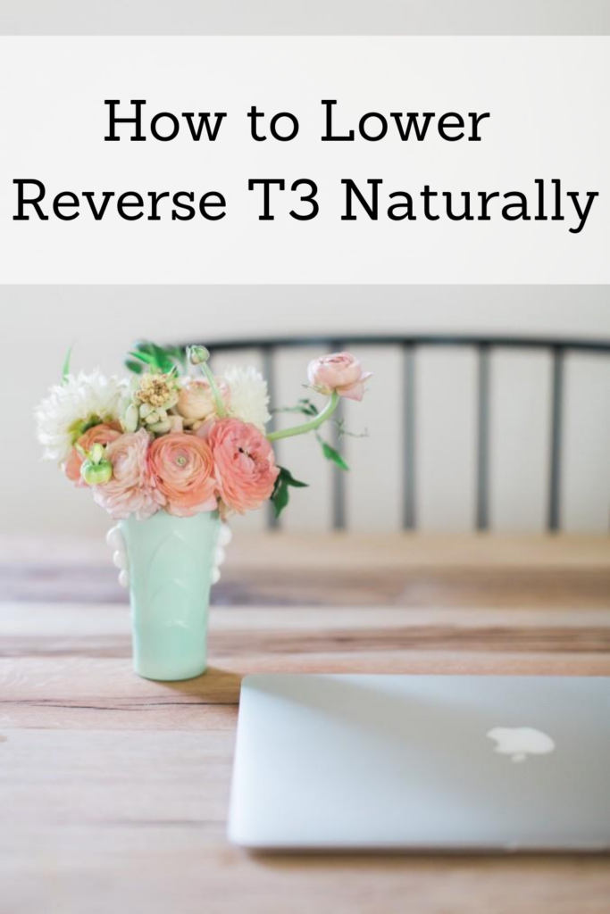 How to Lower Reverse T3 Naturally