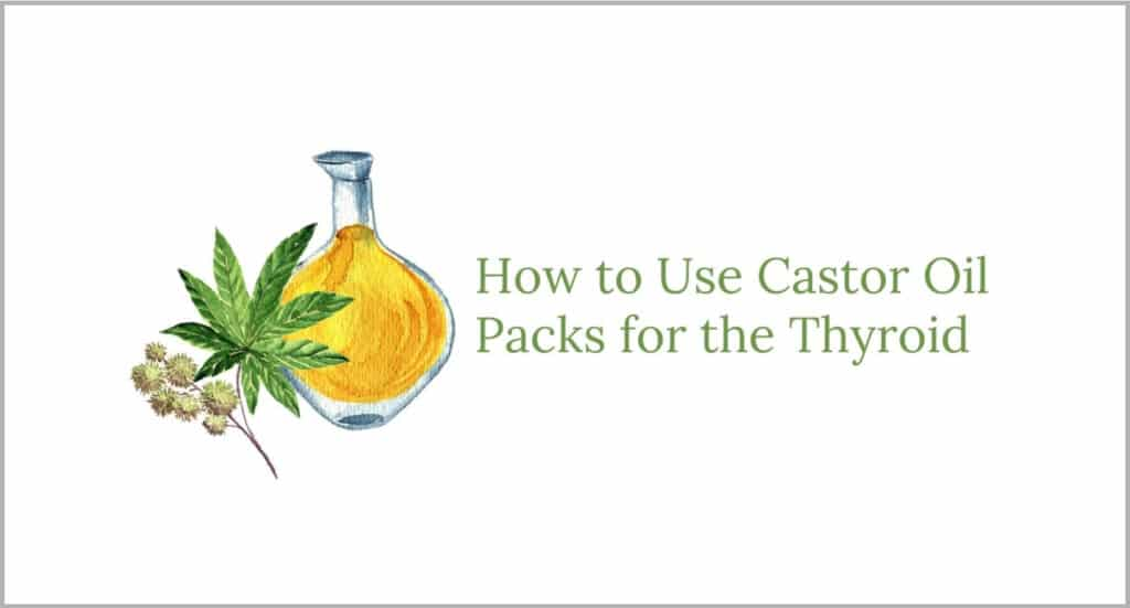 How to Use Castor Oil Packs for the Thyroid